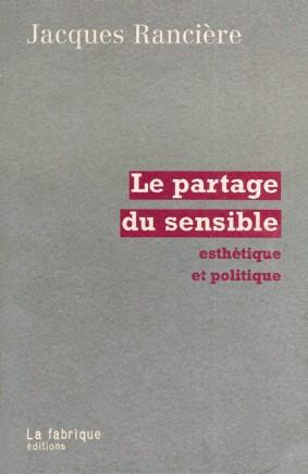 Jacques Rancière (2000), Partage du sensible, París: La fabrique