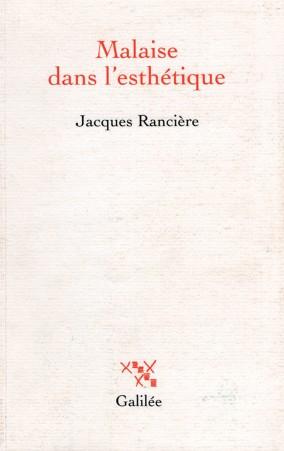 Jacques Rancière (2004), Malaise dans l'esthétique, París: Éditions Galilée.