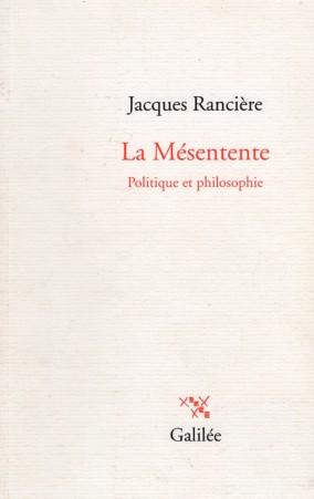 Jacques Rancière (1995), La mésentente: politique et philosophie, París: Éditions Galilée