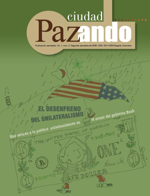 Ver Vol. 1 Núm. 2 (2008): El desenfreno del unilateralismo. Una mirada a la política estadounidense en el ocaso del gobierno de Bush