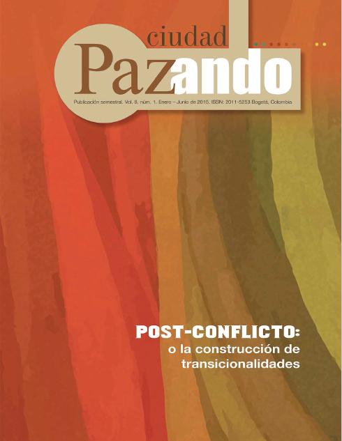 Ver Vol. 8 Núm. 1 (2015): Post-conflicto: o la construcción de transicionalidades