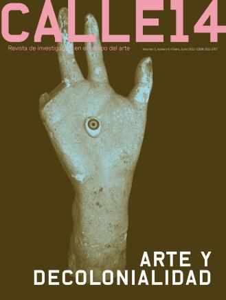Ver Vol. 5 Núm. 6 (2011): Arte y decolonialidad (2da parte)
